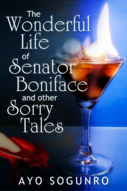 The Wonderful Life of Senator Boniface and other Sorry Tales