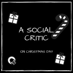 A SOCIAL CRITIC ON CHRISTMAS DAY | by AyoSogunro