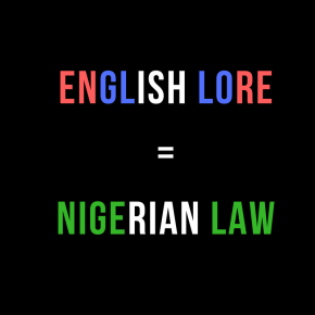 ON NIGERIAN LAWYERS AND RECEIVED ENGLISH LORE | by Ayo Sogunro