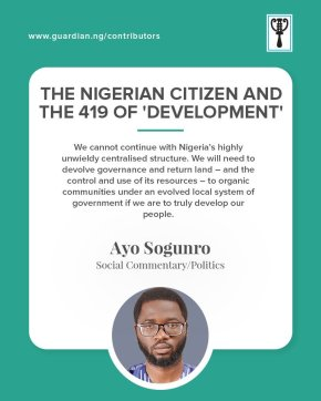 NIGERIANS AND THE 419 OF 'DEVELOPMENT' | by Ayo Sogunro