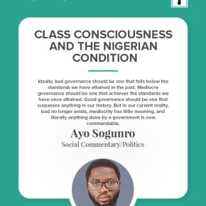 CLASS CONSCIOUSNESS AND THE NIGERIAN CONDITION | by Ayo Sogunro